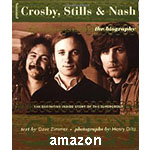 Crosby, Stills & Nash- The Authorized Biography